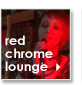 Red Chrome Lounge